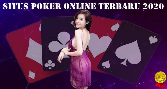 Situs Poker Online Terbaru 2020
